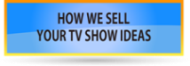 How To Sell A TV Show Idea
